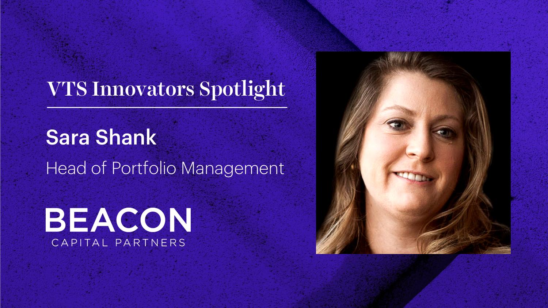 VTS Innovators Spotlight: Sara Shank, Head of Portfolio Management at Beacon Capital