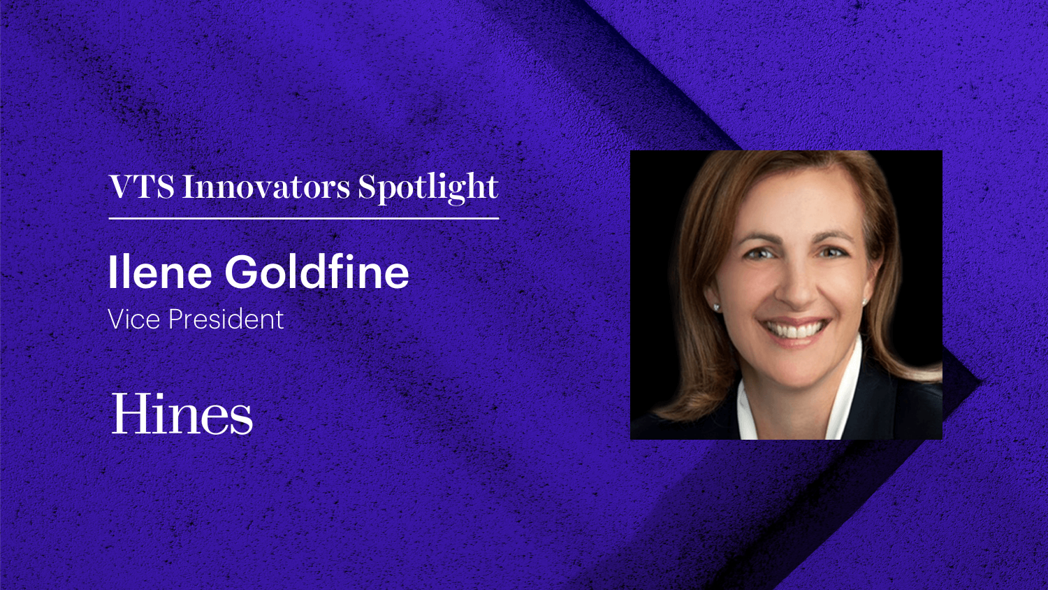VTS Innovators Spotlight: Ilene Goldfine, Vice President, Hines