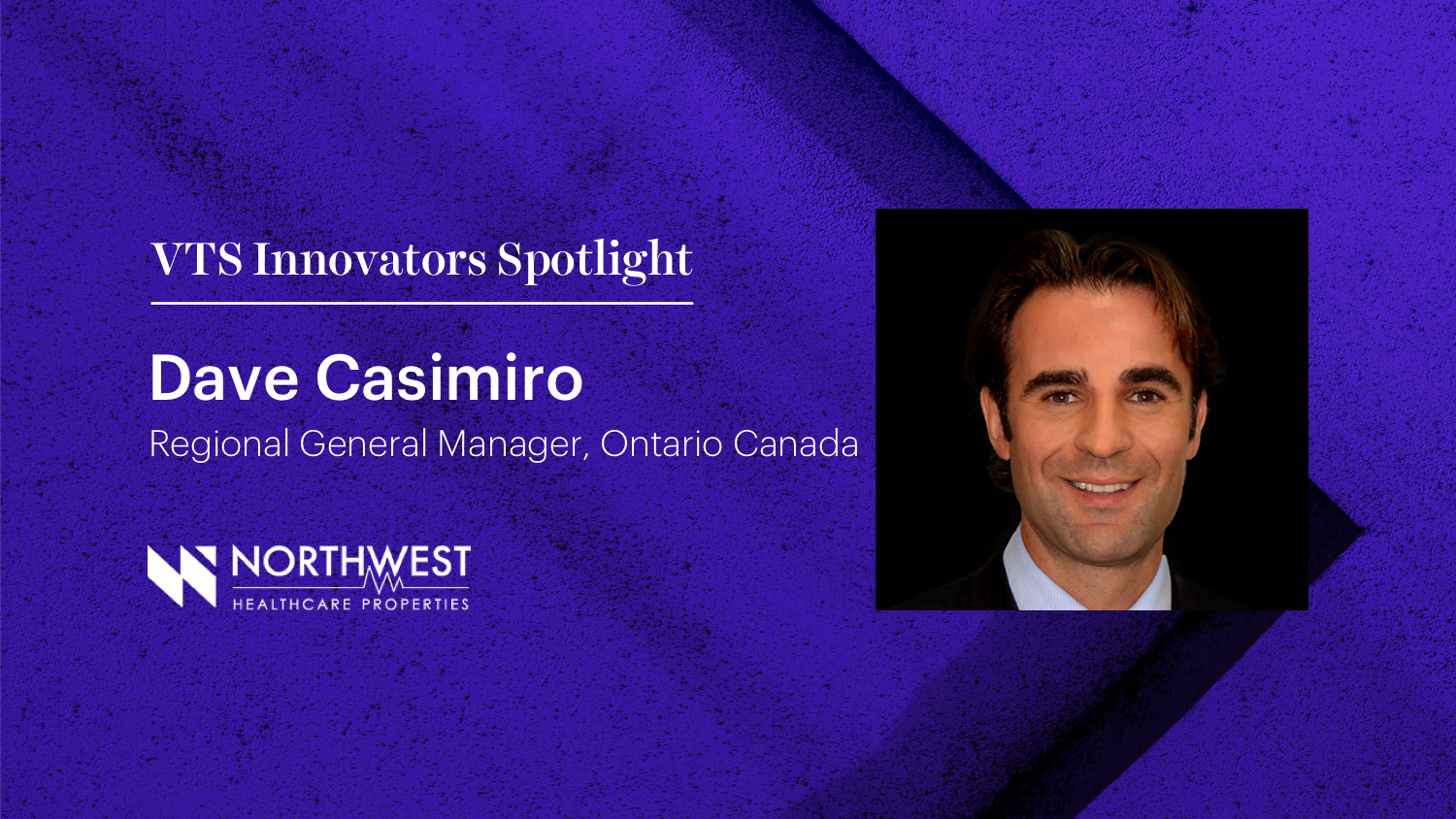 NorthWest HealthCare Properties Regional GM Dave Casimiro on Using Technology to Better Serve Medical Office Tenants