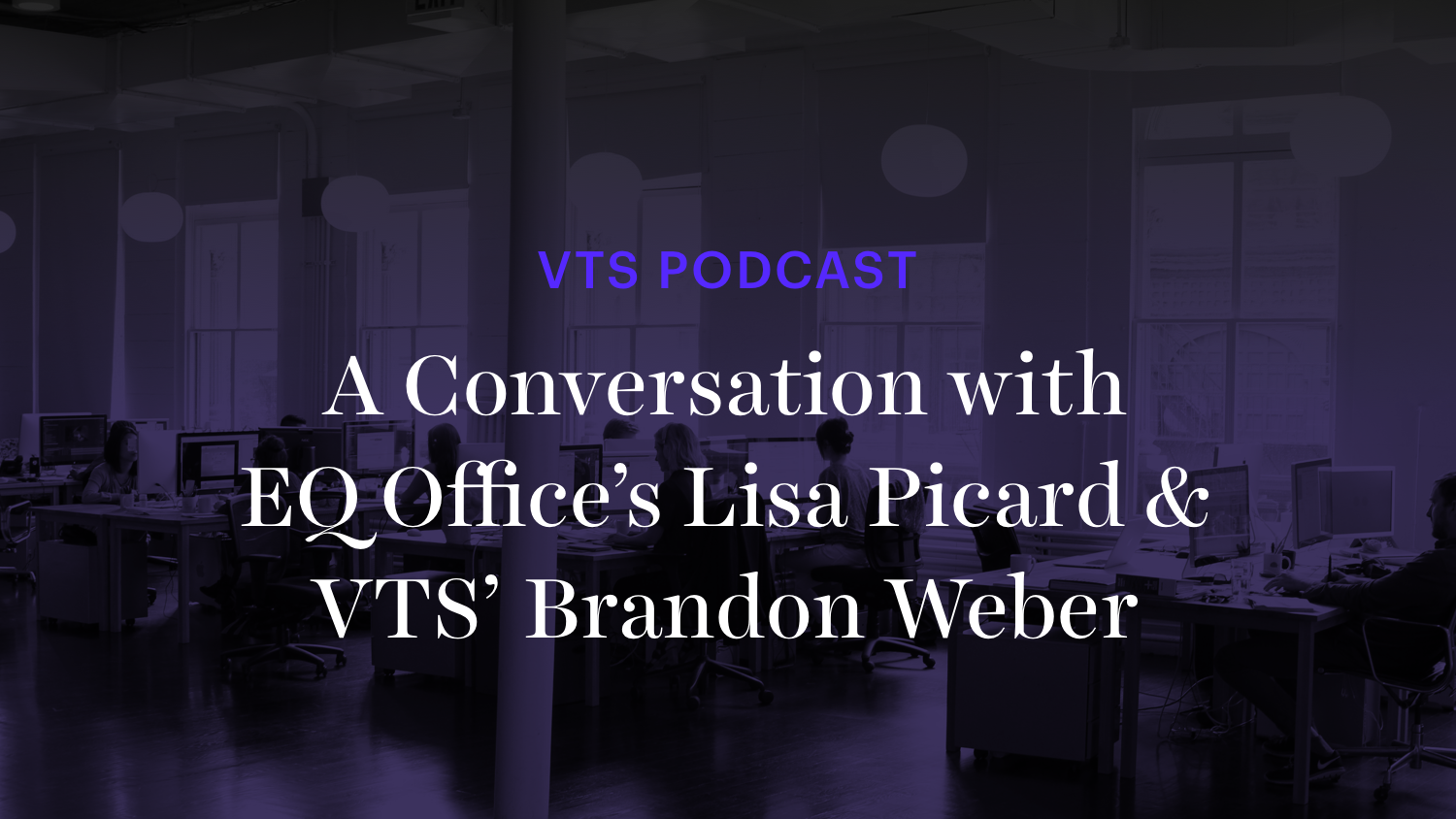 EQ Office's Lisa Picard on Rebranding, Big Initiatives for 2019, and Lessons to be Learned From the Tech World [Podcast]