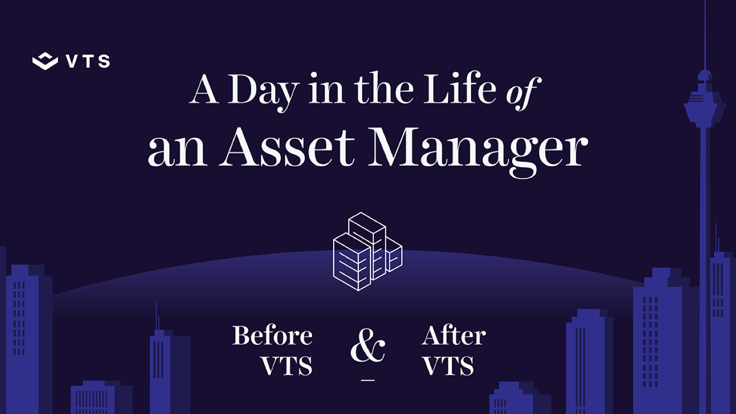 A Day in the Life of an Asset Manager: Before & After VTS Infographic