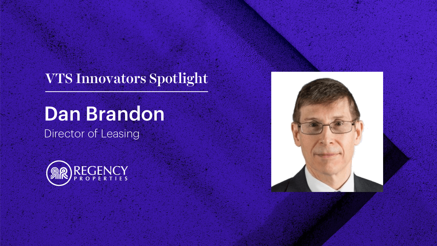 Regency Properties' Dan Brandon on Why Real-Time Information is Critical for Operating in Today's Retail Environment