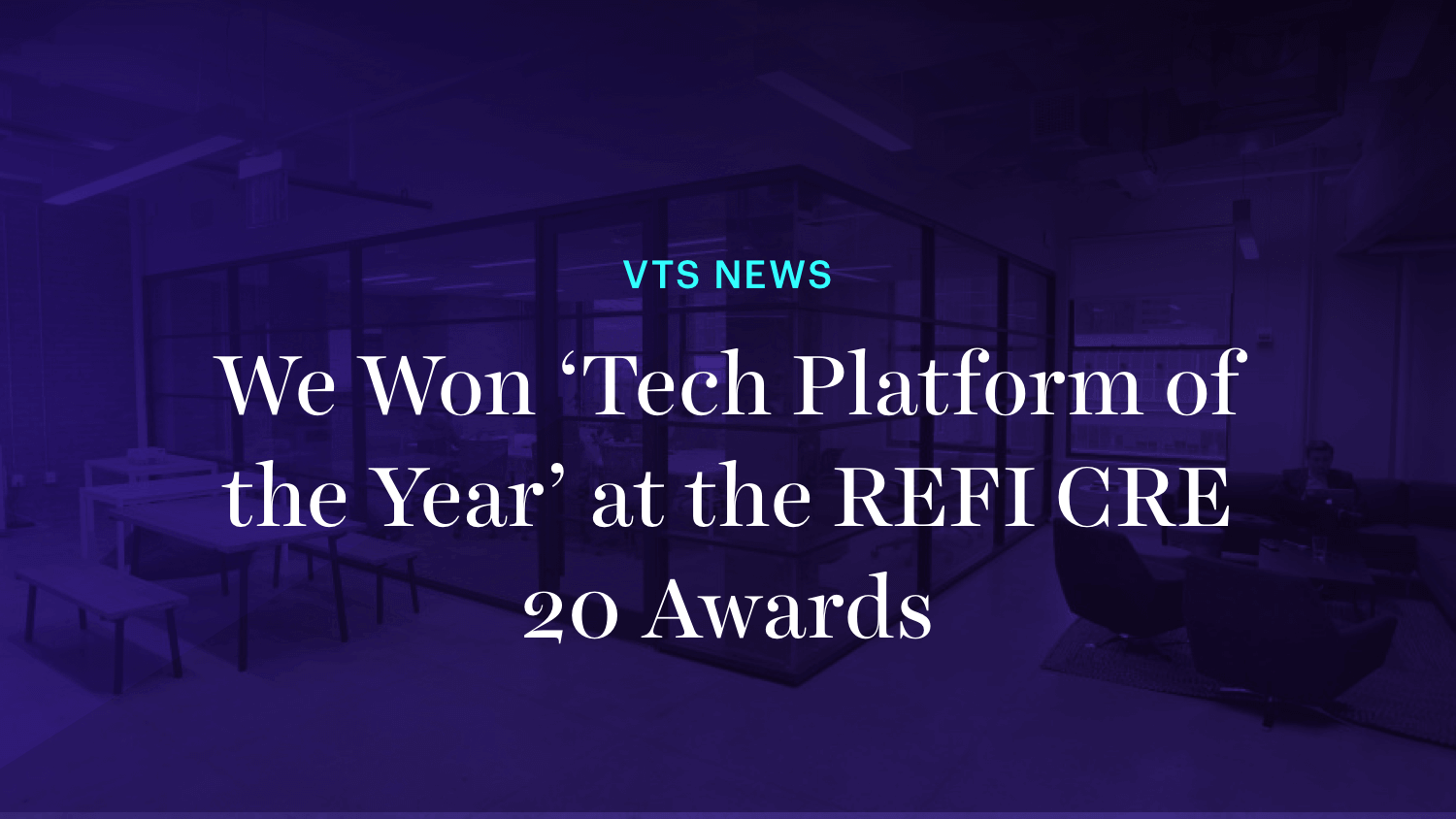 VTS Named CRE's Tech Platform of the Year at the REFI Awards