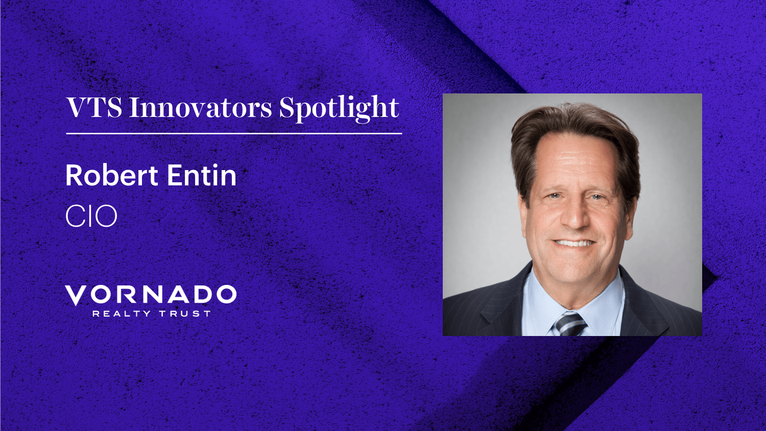 Vornado Realty Trust CIO Robert Entin's Best Practices for Evaluating New Commercial Real Estate Software and Building a Best in Class Tech Stack