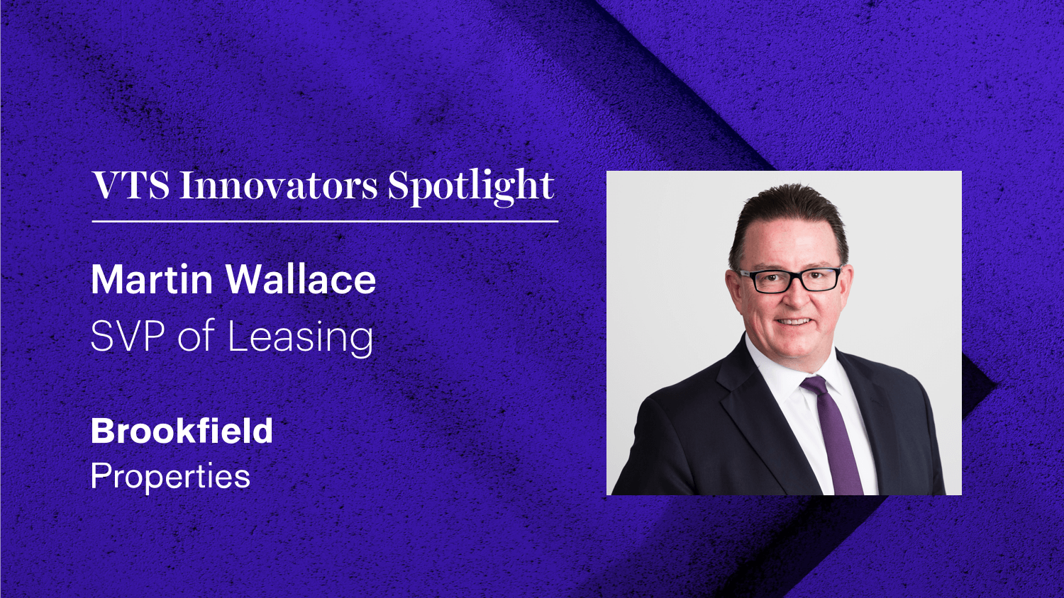 Brookfield UK's SVP of Leasing Martin Wallace on How Real-Time Data and Technology Helps Build a Better Tenant Experience