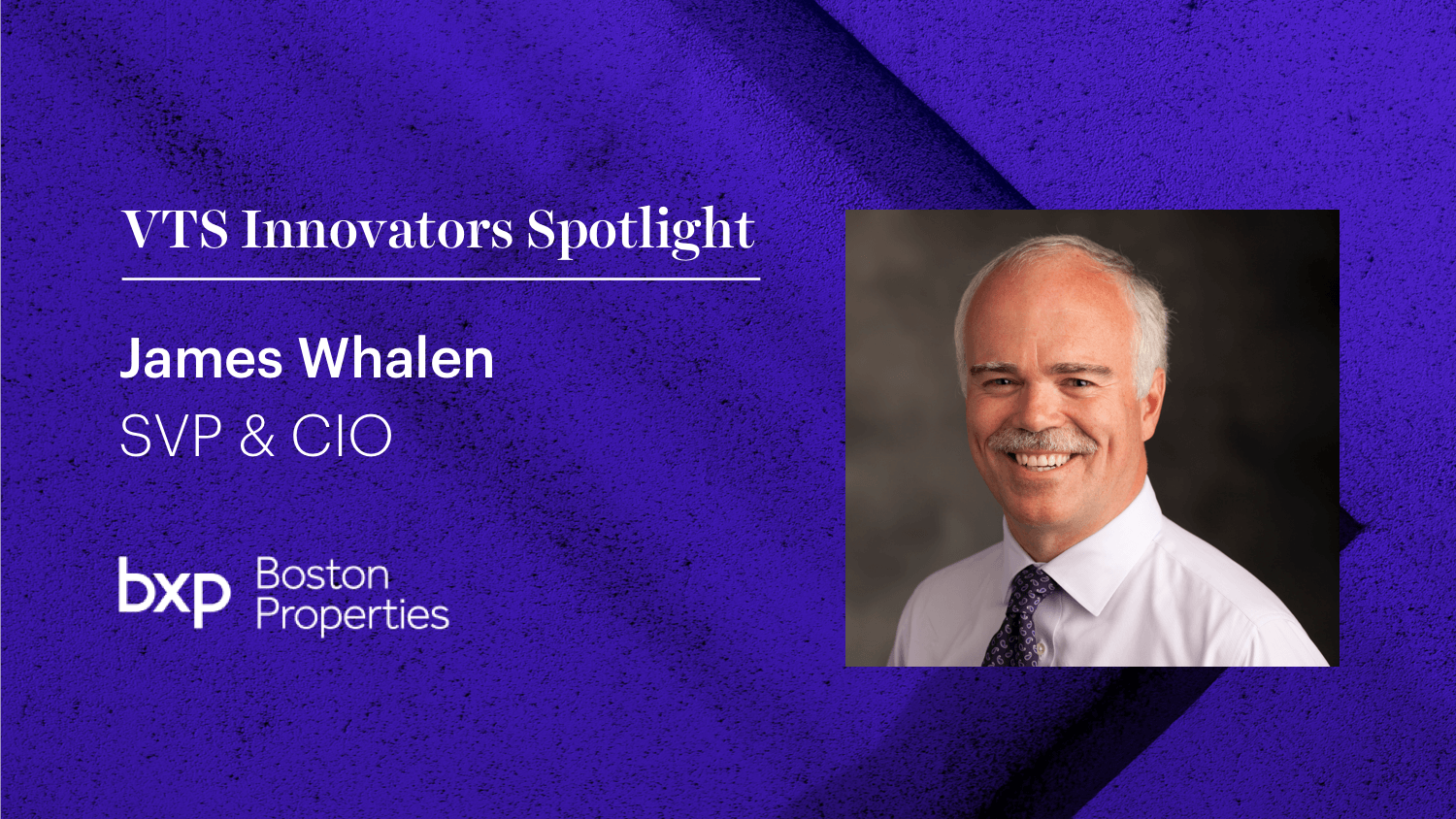 How Boston Properties Jim Whalen is Embracing Internal Innovation and the Evolving Role of the CIO
