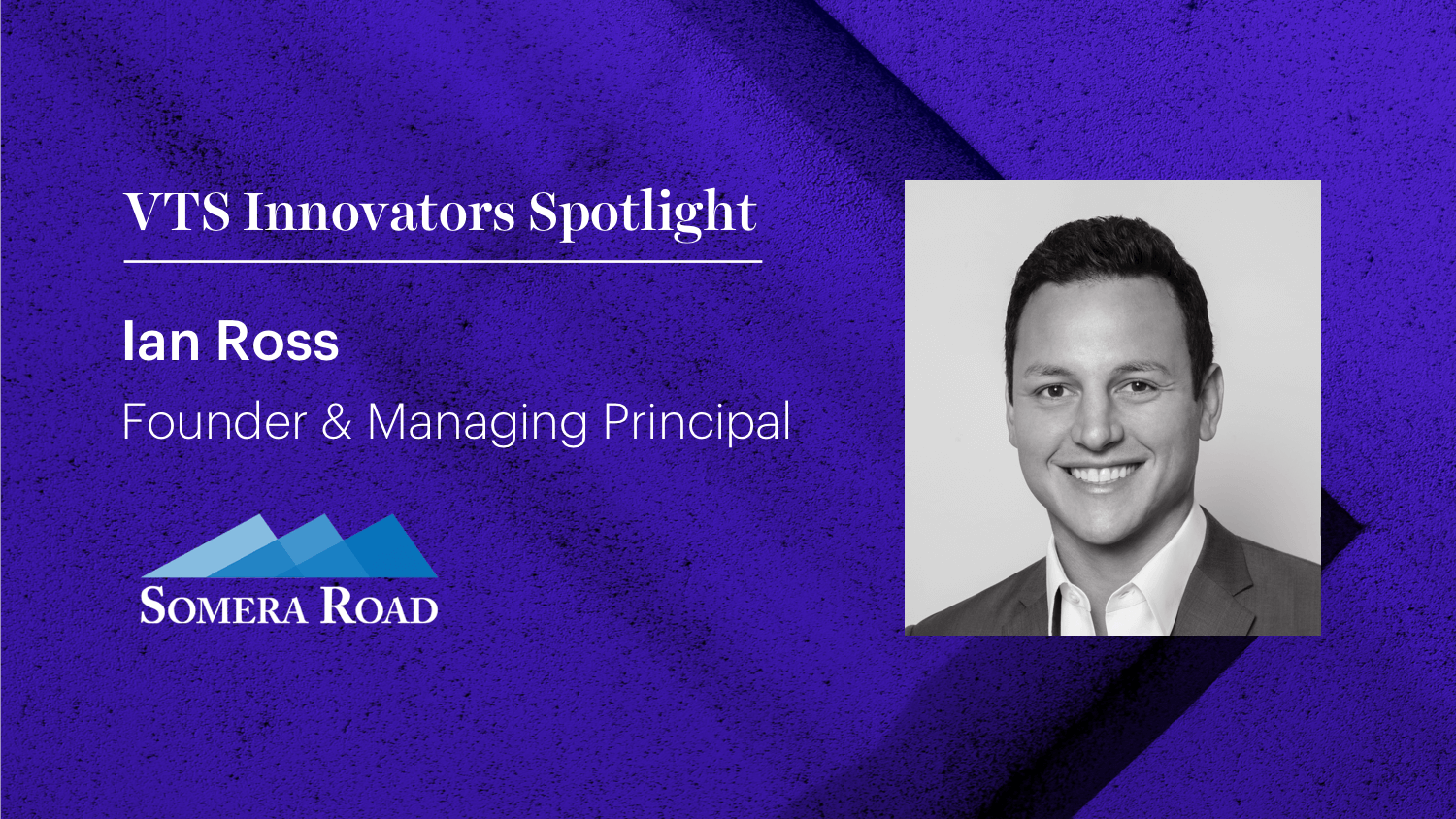Somera Road, Founder and Managing Principal, Ian Ross on Using Technology to Do Business Smarter and Faster