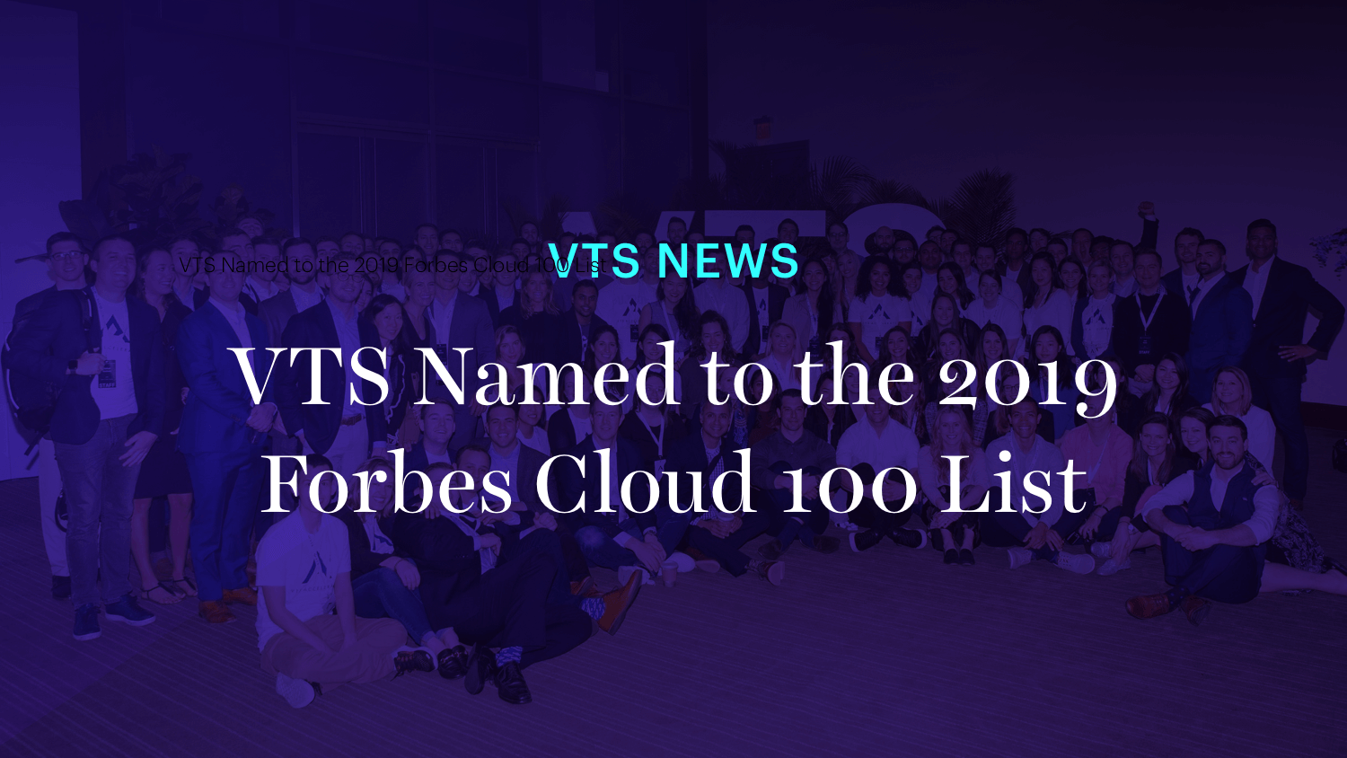 VTS Named to the 2019 Forbes Cloud 100 List