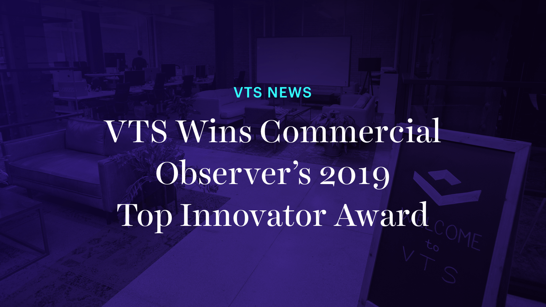 VTS Wins Commercial Observer's 2019 Top Innovator Award