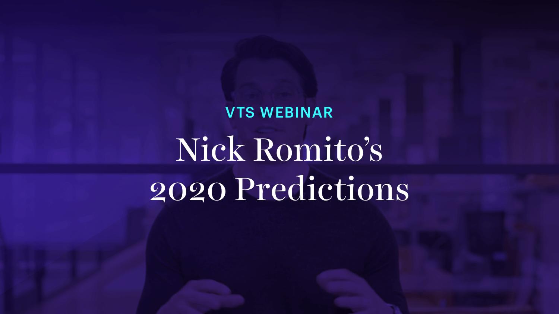 Nick Romito's 2020 Predictions Webinar
