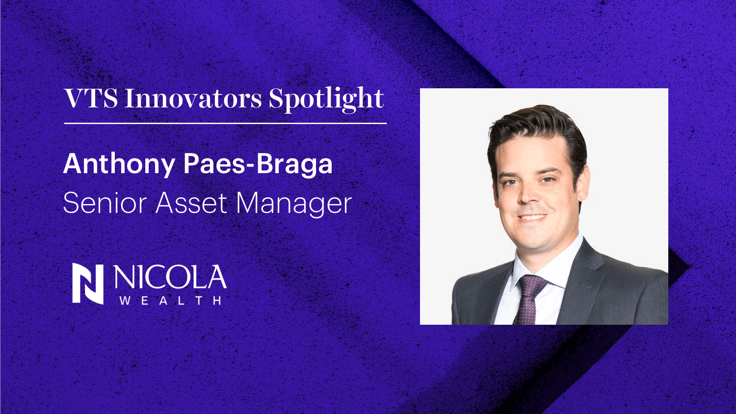 Nicola Wealth's Anthony Paes Braga on Using Technology to Support Rapid Growth