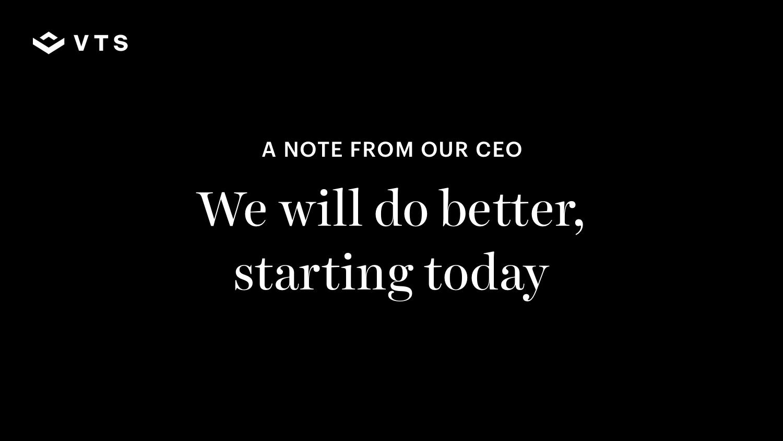 We'll do better, starting today