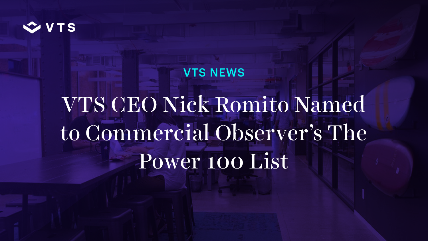 VTS CEO & Co-Founder Nick Romito Named to Commercial Observer's The Power 100 List