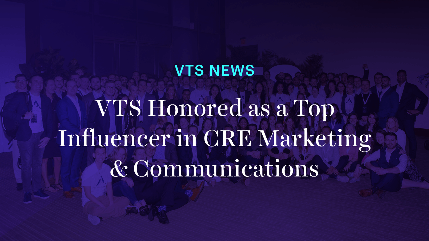 VTS Honored as a Top Influencer in CRE Marketing & Communications