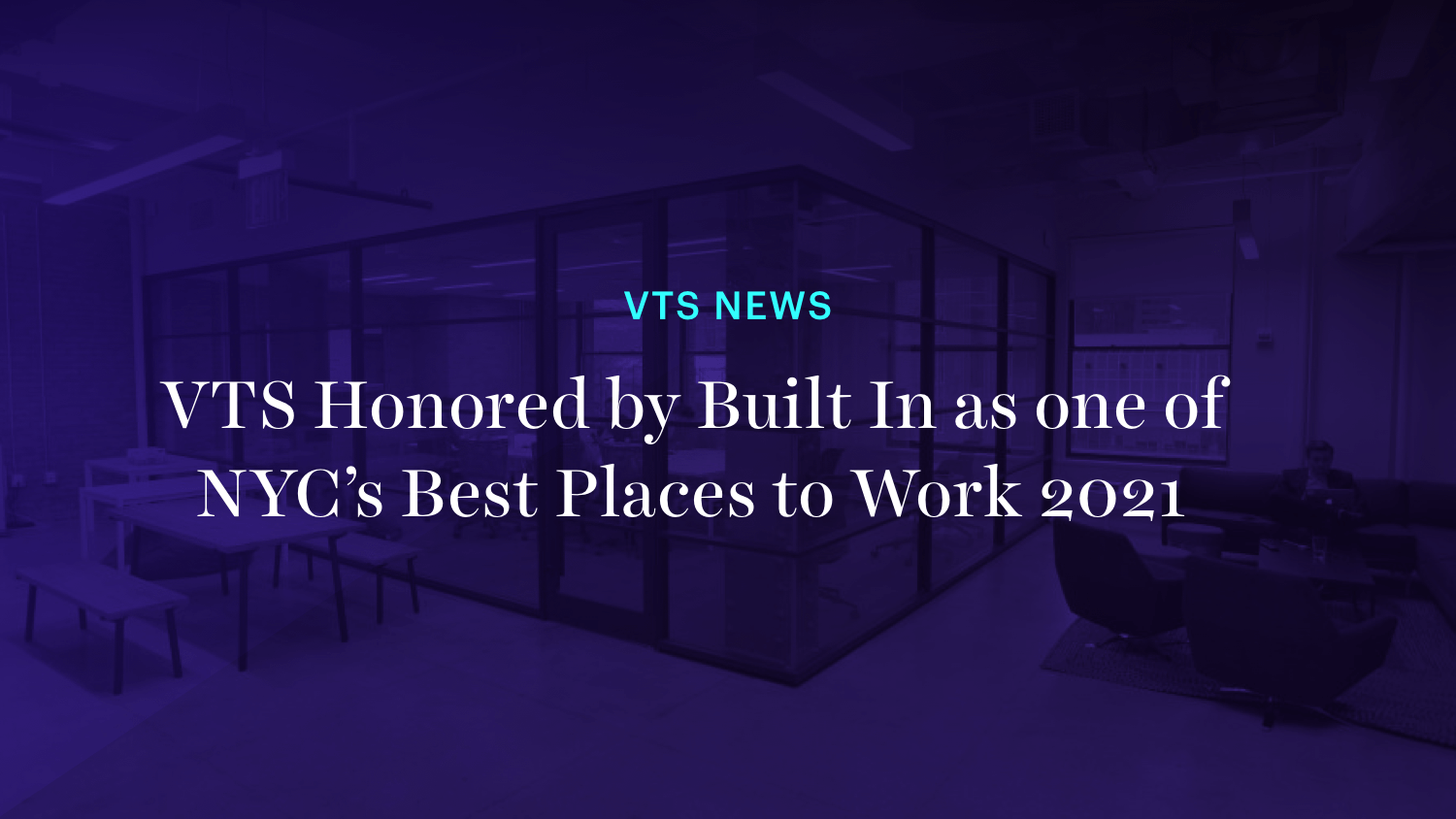 VTS Honored by Built In as one of NYC's Best Places to Work 2021