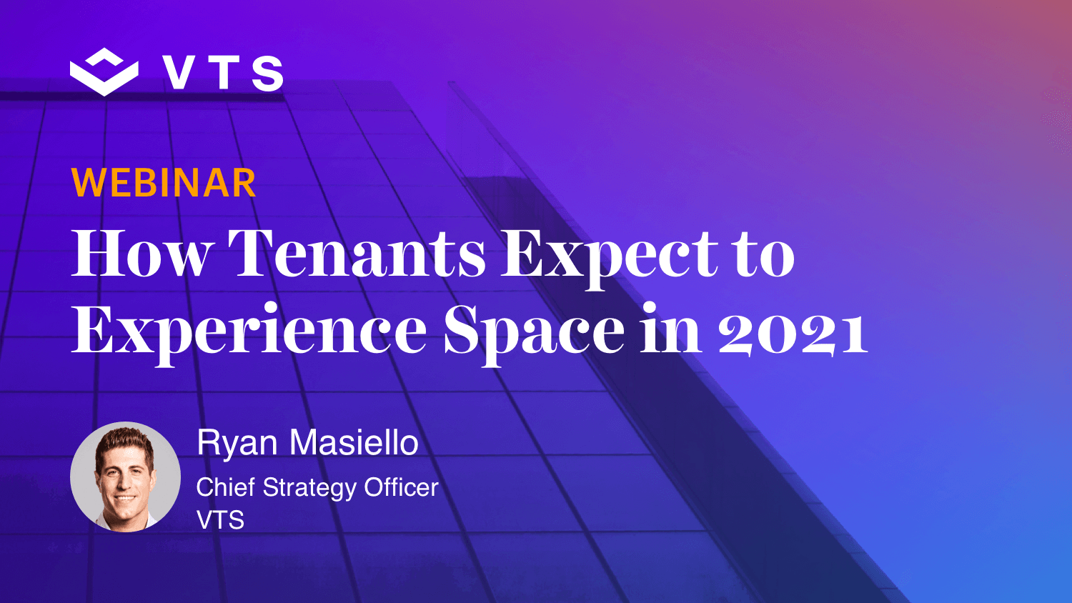 How Tenants Expect to Experience Space in 2021 by Ryan Masiello
