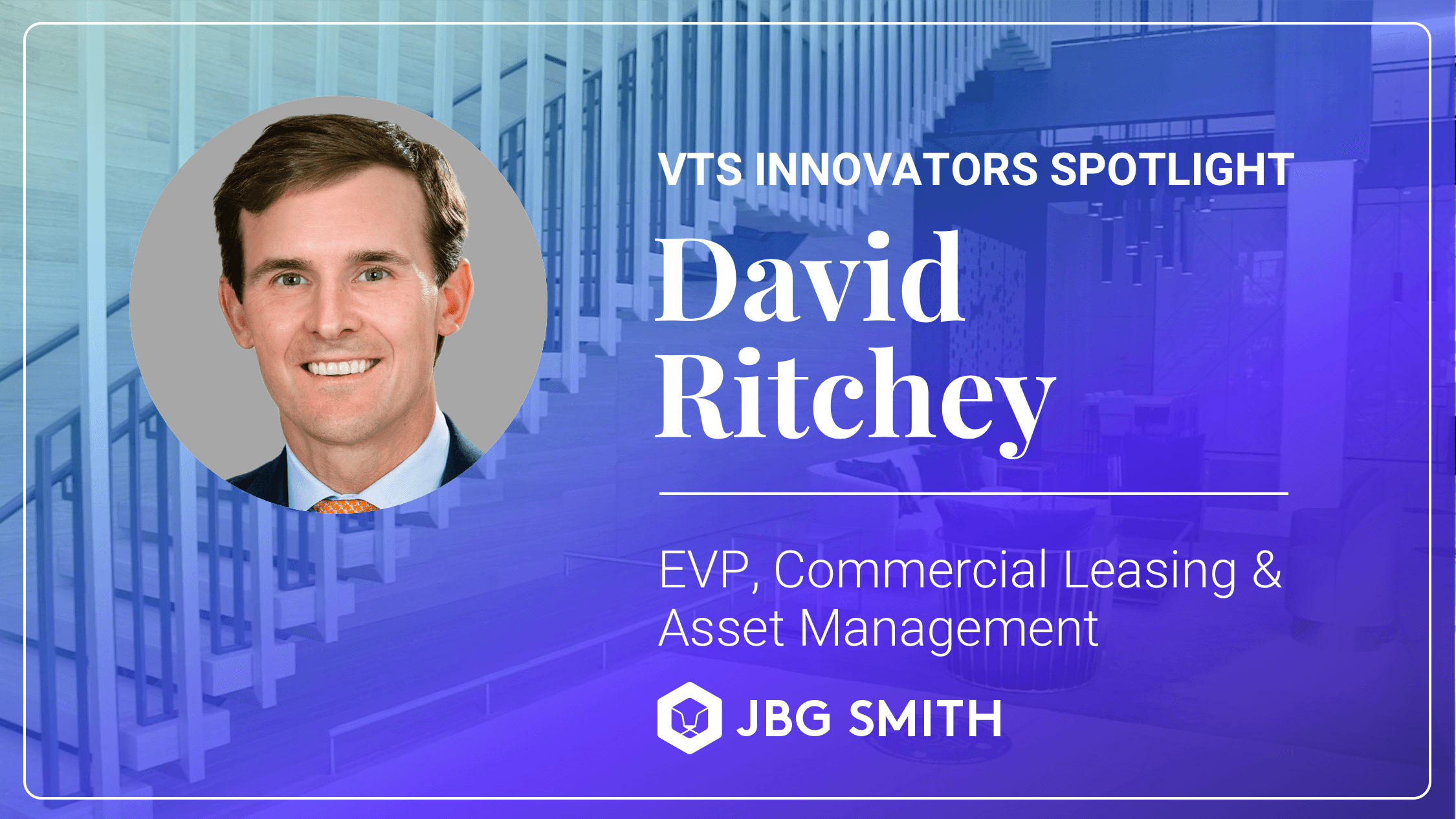 David Ritchey of JBG SMITH on Using Digital Platforms to Reach Audience in New & Unique Ways During COVID-19 and Beyond