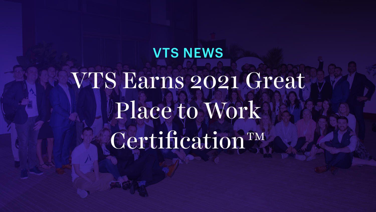 VTS Earns 2021 Great Place to Work Certification™