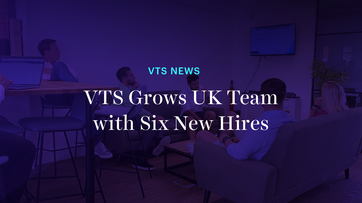 VTS Grows UK Team with Six New Hires!