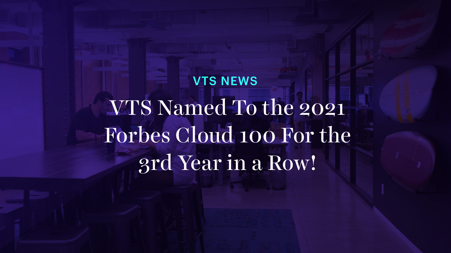 VTS Named To the 2021 Forbes Cloud 100 For the 3rd Year in a Row!