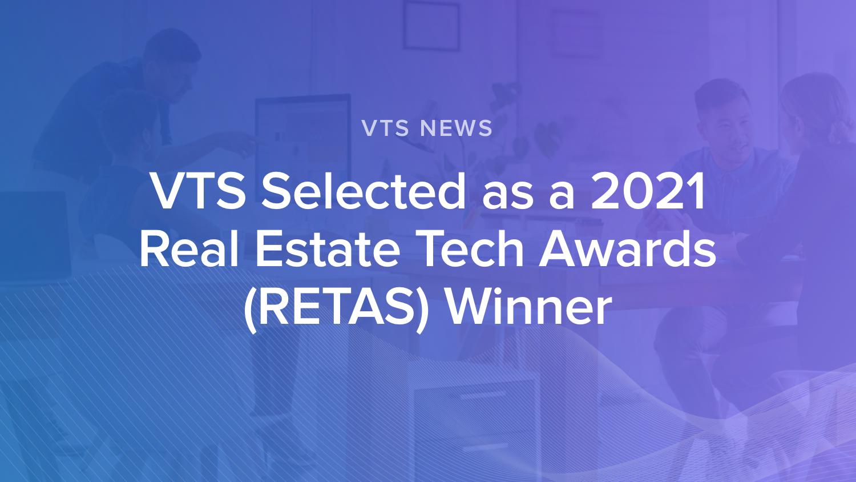 VTS Selected as a 2021 Real Estate Tech Awards (RETAS) Winner